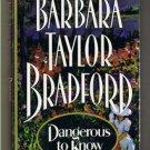 DANGEROUS TO KNOW - Barbara Bradford -Book Club Edition  - BCE