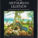 THE ARTHURIAN LEGENDS An Illustrated Anthology-Barber-King Arthur-Lancelot-Welsh