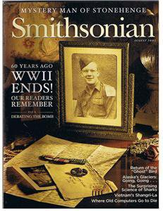SMITHSONIAN Magazine August 2005-WWII Ends 60 --Stonehenge Mystery Man-Viet Nam-