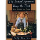 THE FRUGAL GOURMET KEEPS THE FEAST Cookbook by Jeff Smith -Food-Theology-Recipes