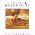 TEN LATE BREAKFASTS cookbook by Alexandra Carlier-Brunch Recipes