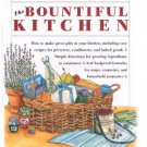 BOUNTIFUL KITCHEN by Barry Bluestein-Cookbook-Recipes-Formulas-Soaps-Aromatics +