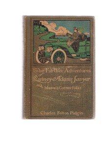 THE FURTHER ADVENTURES QUINCY ADAMS SAWYER -Charles Felton Pidgin-1909 -roadster