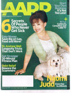 AARP Magazine May 2007-Naomi Judd-Andrew Weil-Debt Relief Scammers-RV Fun-Health