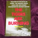 The Tigers Are Burning by Martin Caidin The Battle of Kursk World War II