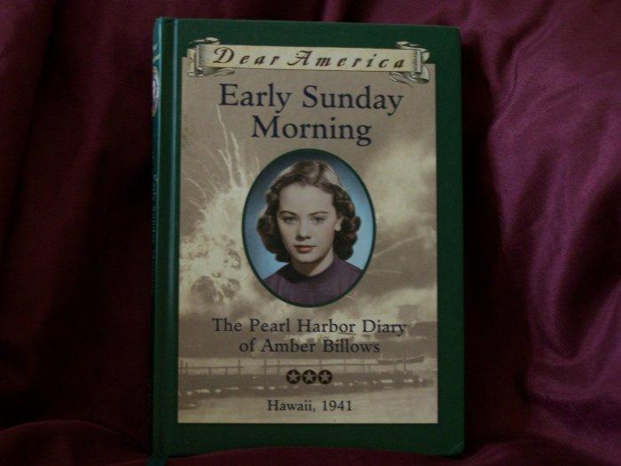 Dear America Early Sunday Morning The Peal Harbor Diary of Amber Billows, Hawaii 1941