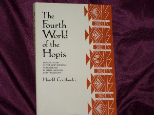 The Fourth World of the Hopis by Harold Courlander