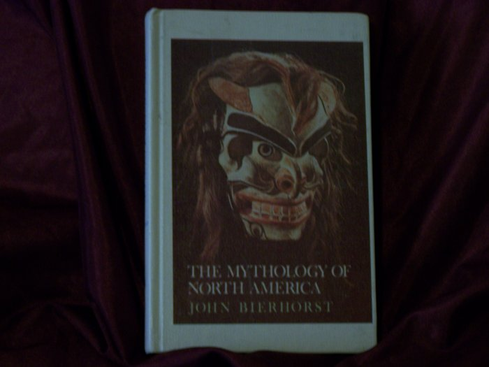 The Mythology of North America by John Bierhorst