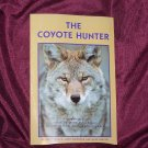 The Coyote Hunter by Don Laubach, Merv Griswold, & Mark Henckel