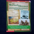 Primary Sources Teaching Kit: The Westward  Movement/Grades 4-8...Scholastic