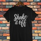 Taylor Swift Shirt Women And Men Taylor Swift Shake it of Shirt TS04