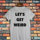 Little mix Shirt Women And Men Little Mix Let's Get Weird T Shirt LMGW01