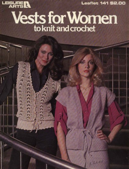 Leisure Arts #141 Vests for Women Knit Crochet