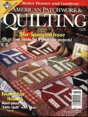 Better Homes And Garden American Patchwork Quilting Magazine June 2000 Issue 44 Used