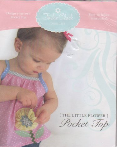 Jackie Clark Designs The Little Flower Pocket Top #214 JC Sizes NB - 4T  USED