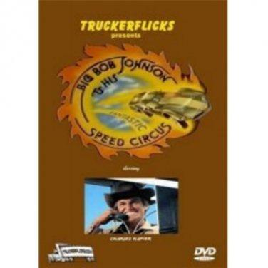 Big Bob Johnson and his Fantastic Speed Circus - Trucking DVD - Charles Napier
