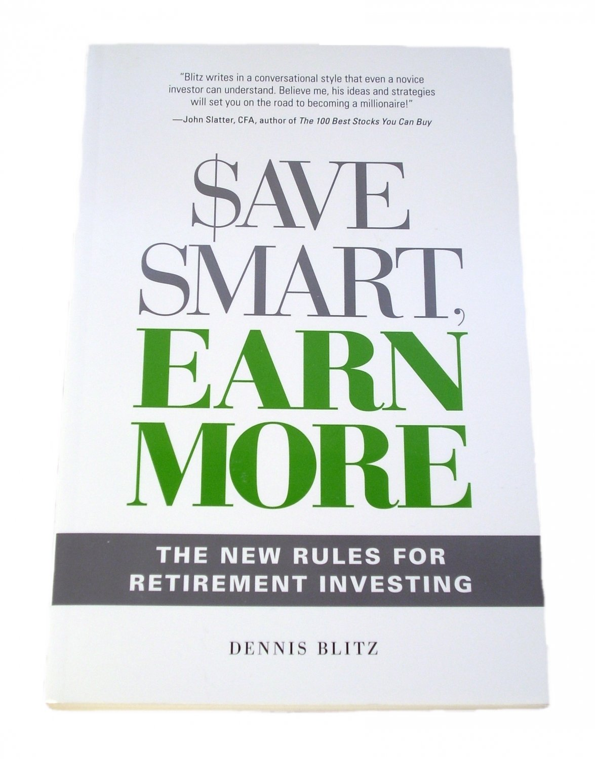 Save Smart, Earn More: The New Rules For Retirement Investing by Dennis Blitz 2008 Paperback
