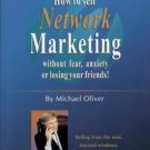 How to Sell Network Marketing w/out Fear Michael Oliver