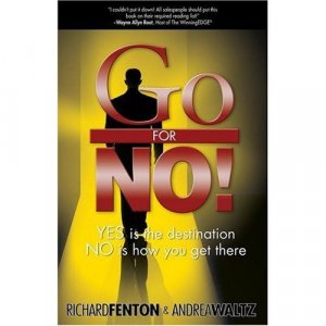 Go for No!  Richard Fenton & Andrea Waltz 10 Book Lot