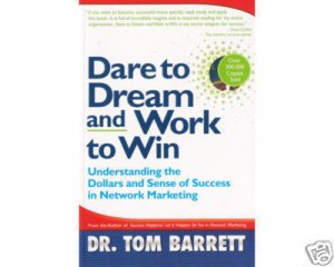 Dare to Dream and Work to Win Paperback by Tom Barrett