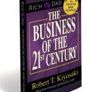 Rich Dad The Business of the 21st Century Kiyosaki