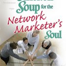 Chicken Soup for the Network Marketer's Soul Bill Hyman