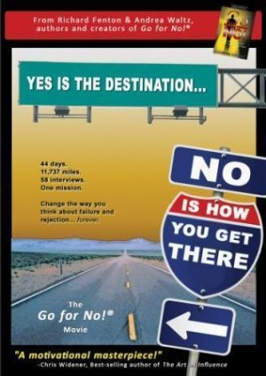 Go for No the Movie: Yes is the Destination No is How..
