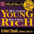 Rich Dad's Retire Young Retire Rich Robert Kiyosaki