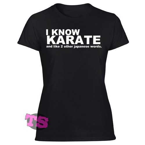 I Know Karate Women's Black T Shirt