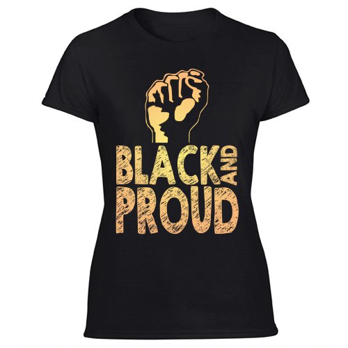 Black And Proud T-Shirt Men's Unisex New African American Black Power Fist Tee Women's Black T Shirt