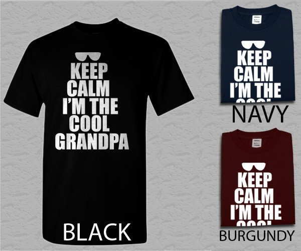 Men T Shirt Keep Calm I'm The Cool Grandpa T-Funny Humor Grandfather PaPa Mens
