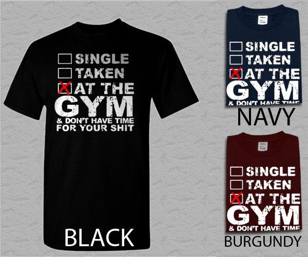 Men T Shirt Single Taken at the GYM funny workout T-gym motivation humor Adult Tshirt