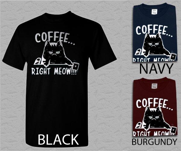 Men T Shirt Womens Coffee Right Meow Adult T-Shirt S - XXL