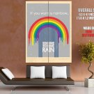 If You Want A Rainbow You Have To Have Rain HUGE GIANT Print POSTER