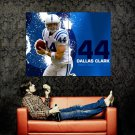 Dallas Clark Indianapolis Colts NFL Huge 47x35 Print Poster