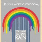 If You Want A Rainbow You Have To Have Rain 32x24 Print POSTER
