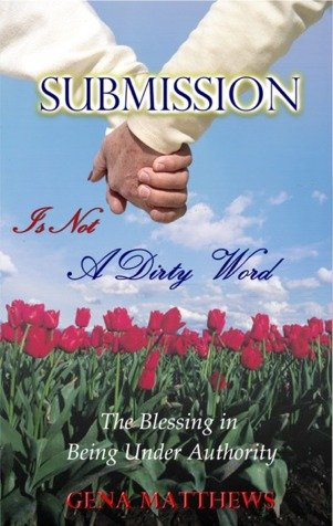 Submission is Not A Dirty Word:  The Blessing in Being Under Authority