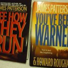 YOU'VE BEEN WARNED(2007)& SEE HOW THEY RUN (1997)  BY JAMES PATTERSON -HARDCOVER
