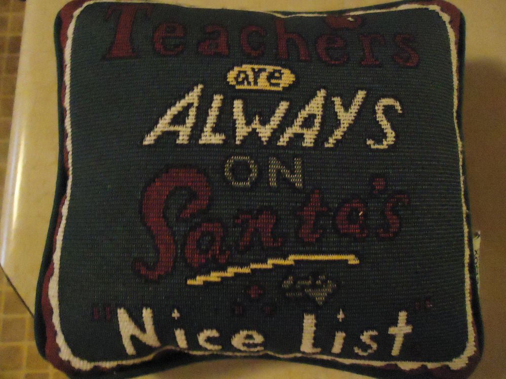 "SMALL DECORATIVE CUSHION/PILLOW FOR TEACHER-""TEACHERS ARE ALWAYS ON SANTA'S LIST"