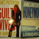 GUILTY WIVES(2012) & HONEYMOON (2005)  BY JAMES PATTERSON -HARDCOVER
