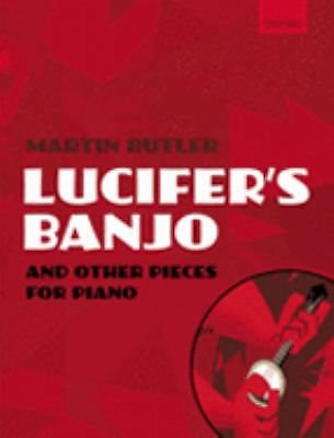 MARTIN BUTLER Lucifer's Banjo and Other Pieces 4 Piano