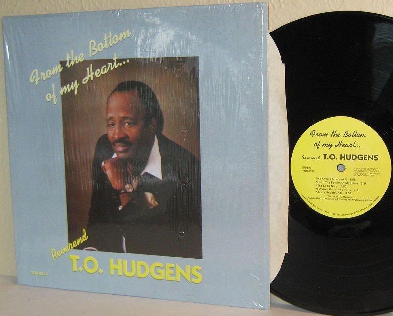 1970s Gospel LP: REVEREND T.O. HUDGENS From The Bottom Of My Heart M- Shrinkwrap