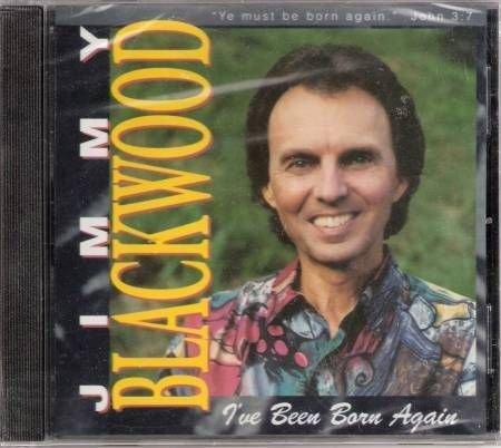 JIMMY BLACKWOOD NEW SEALED Xian CD I've Been Born Again