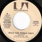 '70s TEDDY BROWN Promo 45 Walk The World Away Mint Minus