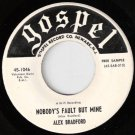 '60s ALEX BRADFORD Gospel 45 Nobody's Fault...WLP Mint-