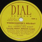 BILL HARRIS BIG EIGHT 78 rpm Woodchopper's Holiday / Somebody Loves Me