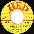 LEXIE JOHNSON 45 I Talked Myself Out Of You/Slave Octoroon HEP 2937 M- PROMO