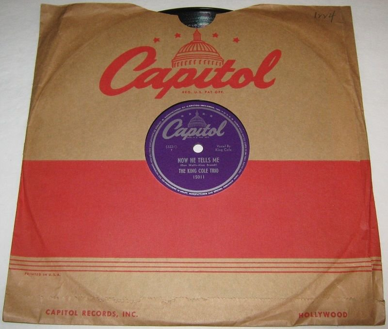 1947 KING COLE TRIO 78 Now He Tells Me / Those Things Money Can't Buy