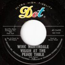 "'63 WINK MARTINDALE 7"" 45 Vision At The Peace Table M-"