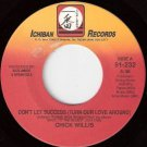 CHICK WILLIS 45 Don't Let Success Turn Our Love Around